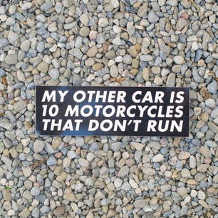 Town Moto - My other car is 10 motorcycles that don't run bumper sticker